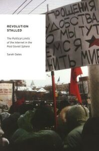 Foto Cover di Revolution Stalled: The Political Limits of the Internet in the Post-Soviet Sphere, Ebook inglese di Sarah Oates, edito da Oxford University Press