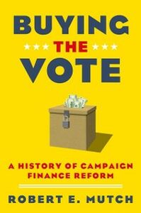 Ebook in inglese Buying the Vote: A History of Campaign Finance Reform Mutch, Robert E.