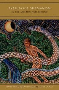 Ayahuasca Shamanism in the Amazon and Beyond - cover