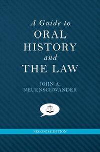 Foto Cover di Guide to Oral History and the Law, Ebook inglese di John A. Neuenschwander, edito da Oxford University Press