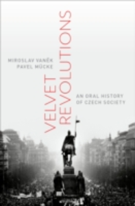 Ebook in inglese Velvet Revolutions: An Oral History of Czech Society Mucke, Pavel , Vanek, Miroslav