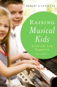 Ebook in inglese Raising Musical Kids: A Guide for Parents Cutietta, Robert A.