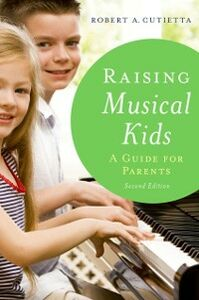 Ebook in inglese Raising Musical Kids: A Guide for Parents Cutietta, Robert A.