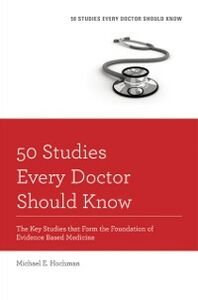 Foto Cover di 50 Studies Every Doctor Should Know: The Key Studies that Form the Foundation of Evidence Based Medicine, Ebook inglese di Michael E. Hochman, edito da Oxford University Press