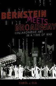 Ebook in inglese Bernstein Meets Broadway: Collaborative Art in a Time of War Oja, Carol J.