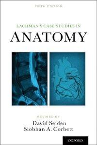 Ebook in inglese Lachmans Case Studies in Anatomy Corbett, Siobhan , Seiden, David