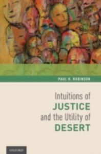 Ebook in inglese Intuitions of Justice and the Utility of Desert Robinson, Paul H.