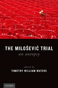 Ebook in inglese Milosevic Trial: An Autopsy