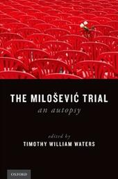 Milosevic Trial: An Autopsy