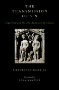 Foto Cover di Transmission of Sin: Augustine and the Pre-Augustinian Sources, Ebook inglese di Pier Franco Beatrice, edito da Oxford University Press