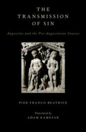 Transmission of Sin: Augustine and the Pre-Augustinian Sources