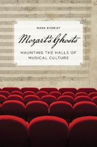 Ebook in inglese Mozart's Ghosts: Haunting the Halls of Musical Culture Everist, Mark
