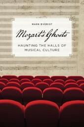 Mozart's Ghosts: Haunting the Halls of Musical Culture
