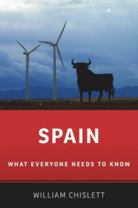 Ebook in inglese Spain: What Everyone Needs to KnowRG Chislett, William