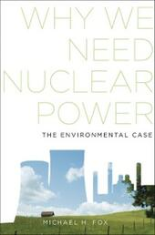 Why We Need Nuclear Power: The Environmental Case