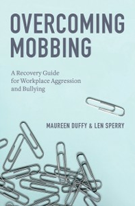 Ebook in inglese Overcoming Mobbing: A Recovery Guide for Workplace Aggression and Bullying Duffy, Maureen , Sperry, Len