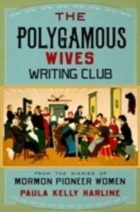 Ebook in inglese Polygamous Wives Writing Club: From the Diaries of Mormon Pioneer Women Harline, Paula Kelly