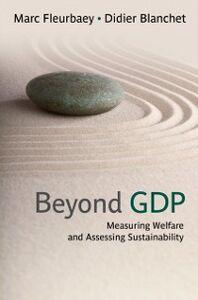 Foto Cover di Beyond GDP: Measuring Welfare and Assessing Sustainability, Ebook inglese di Didier Blanchet,Marc Fleurbaey, edito da Oxford University Press