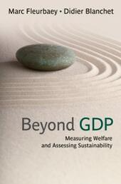 Beyond GDP: Measuring Welfare and Assessing Sustainability