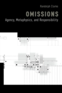 Ebook in inglese Omissions: Agency, Metaphysics, and Responsibility Clarke, Randolph