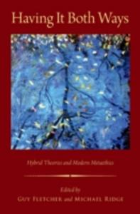 Ebook in inglese Having It Both Ways: Hybrid Theories and Modern Metaethics -, -