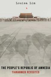 People's Republic of Amnesia: Tiananmen Revisited