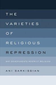 Foto Cover di Varieties of Religious Repression: Why Governments Restrict Religion, Ebook inglese di Ani Sarkissian, edito da Oxford University Press
