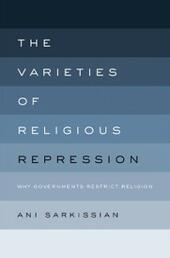 Varieties of Religious Repression: Why Governments Restrict Religion