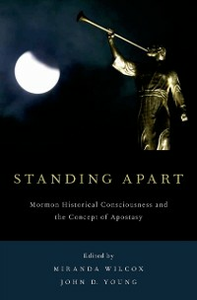 Ebook in inglese Standing Apart: Mormon Historical Consciousness and the Concept of Apostasy -, -