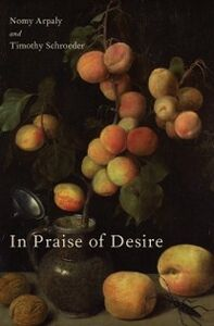 Ebook in inglese In Praise of Desire Arpaly, Nomy , Schroeder, Timothy