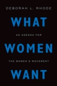 Foto Cover di What Women Want: An Agenda for the Womens Movement, Ebook inglese di Deborah L. Rhode, edito da Oxford University Press