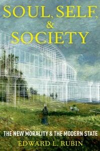 Ebook in inglese Soul, Self, and Society: The New Morality and the Modern State Rubin, Edward L.
