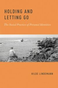 Ebook in inglese Holding and Letting Go: The Social Practice of Personal Identities Lindemann, Hilde