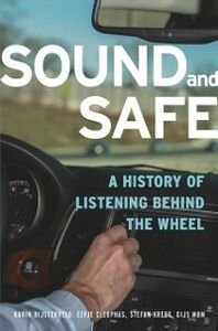 Foto Cover di Sound and Safe: A History of Listening Behind the Wheel, Ebook inglese di AA.VV edito da Oxford University Press