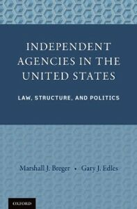 Foto Cover di Independent Agencies in the United States: Law, Structure, and Politics, Ebook inglese di Marshall J. Breger,Gary J. Edles, edito da Oxford University Press