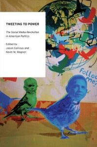 Ebook in inglese Tweeting to Power: The Social Media Revolution in American Politics Gainous, Jason , Wagner, Kevin M.