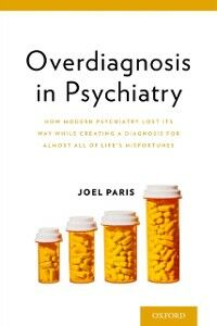 Foto Cover di Overdiagnosis in Psychiatry: How Modern Psychiatry Lost Its Way While Creating a Diagnosis for Almost All of Lifes Misfortunes, Ebook inglese di Joel Paris, edito da Oxford University Press