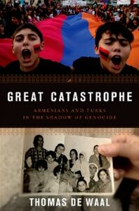 Ebook in inglese Great Catastrophe: Armenians and Turks in the Shadow of Genocide de Waal, Thomas