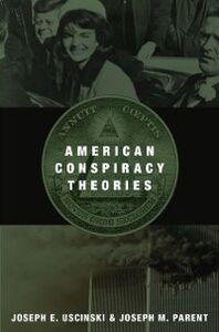 Ebook in inglese American Conspiracy Theories Parent, Joseph M. , Uscinski, Joseph E.
