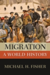 Ebook in inglese Migration: A World History Fisher, Michael H.