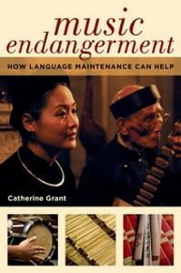 Foto Cover di Music Endangerment: How Language Maintenance Can Help, Ebook inglese di Catherine Grant, edito da Oxford University Press