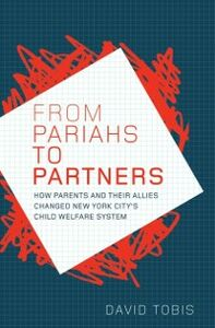 Ebook in inglese From Pariahs to Partners: How Parents and their Allies Changed New York City's Child Welfare System Tobis, David