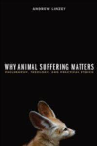 Ebook in inglese Why Animal Suffering Matters: Philosophy, Theology, and Practical Ethics Linzey, Andrew