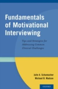 Ebook in inglese Fundamentals of Motivational Interviewing: Tips and Strategies for Addressing Common Clinical Challenges Madson, Michael B. , Schumacher, Julie A.