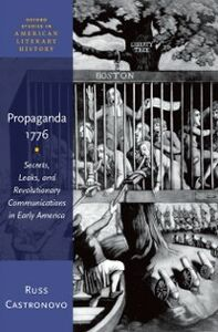 Ebook in inglese Propaganda 1776: Secrets, Leaks, and Revolutionary Communications in Early America Castronovo, Russ