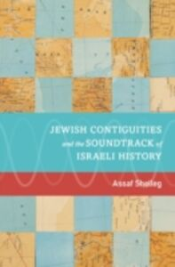 Ebook in inglese Jewish Contiguities and the Soundtrack of Israeli History Shelleg, Assaf