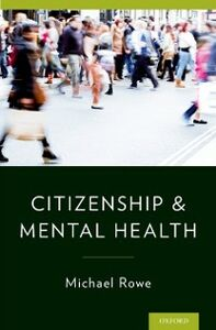 Ebook in inglese Citizenship & Mental Health Rowe, Michael