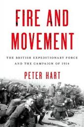 Fire and Movement: The British Expeditionary Force and the Campaign of 1914