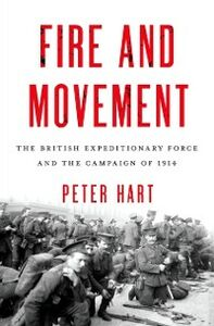 Foto Cover di Fire and Movement: The British Expeditionary Force and the Campaign of 1914, Ebook inglese di Peter Hart, edito da Oxford University Press