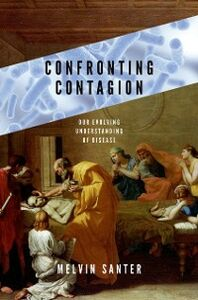Ebook in inglese Confronting Contagion: Our Evolving Understanding of Disease Santer, Melvin